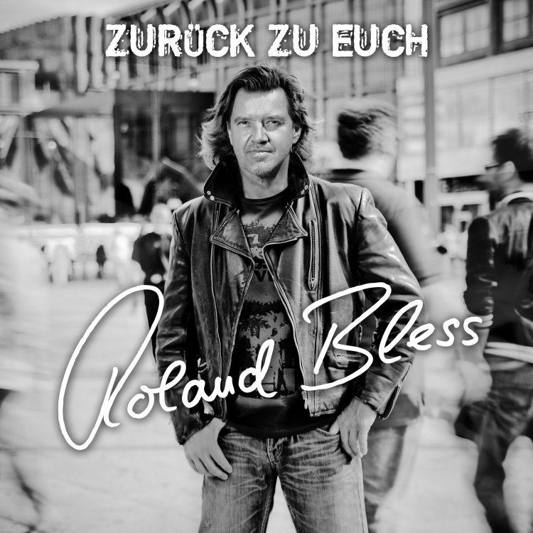 Roland Bless - Zurück zu Euch